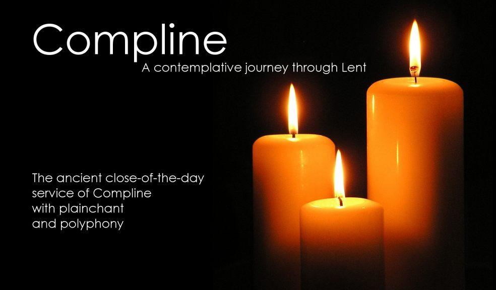 Compline: A contemplative journey through Lent